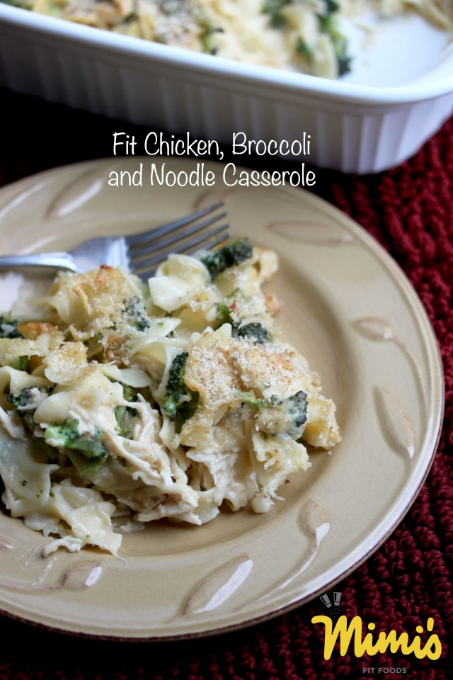 Fit Chicken, Broccoli and Noodle Casserole | Mimi's Fit Foods